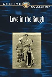 Love in the Rough(1930) Poster - Movie Forum, Cast, Reviews