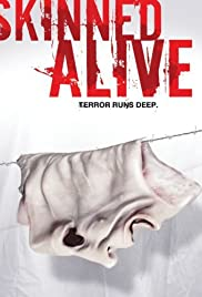 Skinned Alive (2008) Poster - Movie Forum, Cast, Reviews