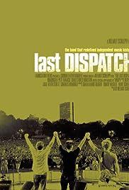 The Last Dispatch(2005) Poster - Movie Forum, Cast, Reviews