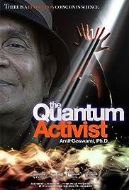 The Quantum Activist(2009) Poster - Movie Forum, Cast, Reviews