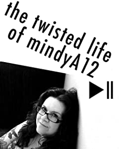 The Twisted Life of Mindya12 by