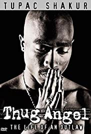 Tupac Shakur: Thug Angel (2002) Poster - Movie Forum, Cast, Reviews
