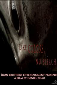 Like Colors No Bleach (2009)