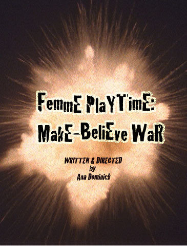 Femme Playtime: Make-Believe War