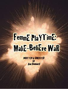 Funny movie clips to download Femme Playtime: Make-Believe War by [1280x720]