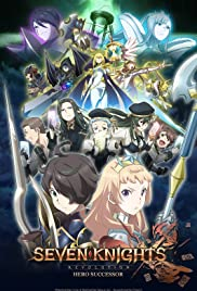 Революция семи рыцарей: Наследники героев / Seven Knights Revolution: Eiyuu no Keishousha / Семь рыцарей революции: Преемник героя / Seven Knights Revolution: Hero Successor (2021)