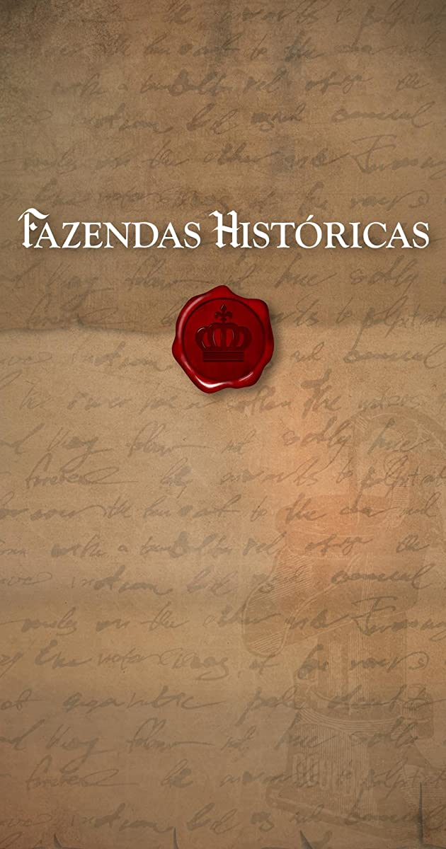 Download Fazendas Históricas or watch streaming online complete episodes of  Season 1 in HD 720p 1080p using torrent