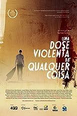 Uma Dose Violenta de Qualquer Coisa (2013) Torrent Nacional