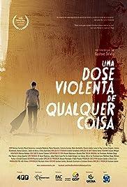 Uma Dose Violenta de Qualquer Coisa Poster