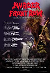 Primary photo for Murder in the Front Row: The San Francisco Bay Area Thrash Metal Story