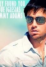 Enrique Iglesias ft. Sammy Adams: Finally Found You