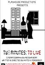 Two Minutes: To Live