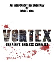 Vortex - Ukraine's Endless Conflict, Part 1