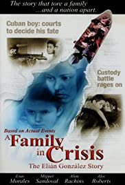 A Family in Crisis: The Elian Gonzales Story Poster