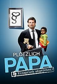 Plötzlich Papa - Einspruch abgelehnt! Poster
