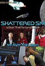 Shattered Sky -- a Star Trek fan production