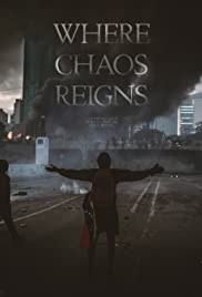 Where Chaos Reigns Poster