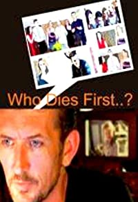 Primary photo for Who Dies First?