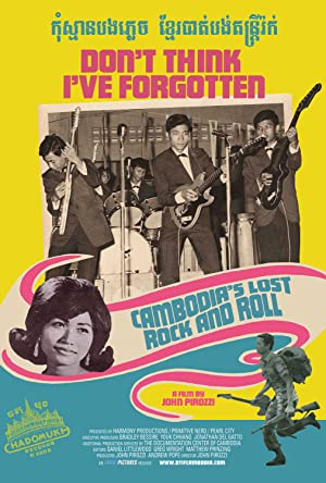 Don't Think I've Forgotten: Cambodia's Lost Rock & Roll poster