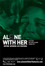 Alone with Her(2006) Poster - Movie Forum, Cast, Reviews