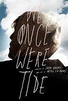 We Once Were Tide