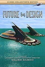 Future by Design(2006) Poster - Movie Forum, Cast, Reviews
