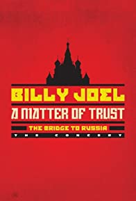 Primary photo for Billy Joel - A Matter of Trust: The Bridge to Russia