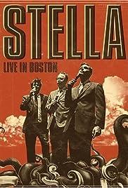 Stella: Live in Boston(2009) Poster - Movie Forum, Cast, Reviews