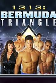 1313: Bermuda Triangle(2012) Poster - Movie Forum, Cast, Reviews