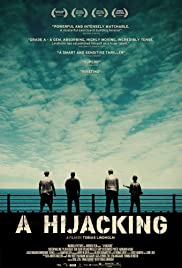 A Hijacking (2012) Poster - Movie Forum, Cast, Reviews
