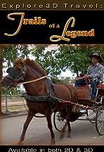 Explore3D Travel: Trails of a Legend