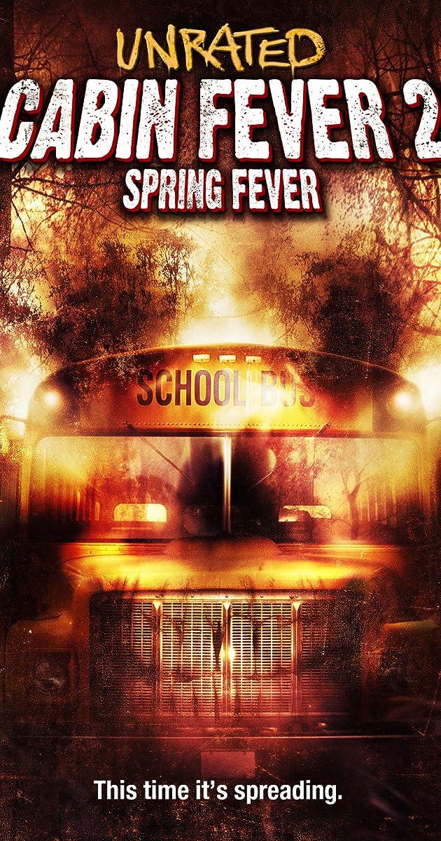 Cabin Fever 2: Spring Fever (2009) - IMDb
