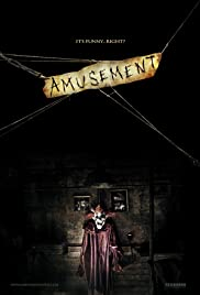 Amusement (2008) Poster - Movie Forum, Cast, Reviews