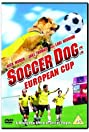 Soccer Dog: European Cup (2004) Poster
