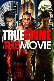 True Crime: The Movie (2012)