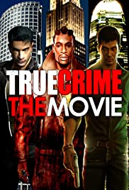 True Crime: The Movie Poster