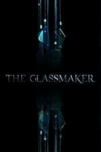 Watch online hollywood movies 2016 The Glassmaker [1080p]