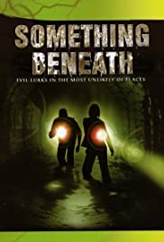 Something Beneath (2007) Poster - Movie Forum, Cast, Reviews