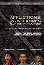 Afflictions: Culture and Mental Illness in Indonesia, Volume 2: Neuropsychiatric Disorders
