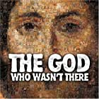 The God Who Wasn't There (2005)