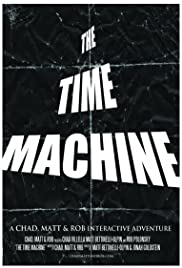 The Time Machine: A Chad, Matt & Rob Interactive Adventure Poster