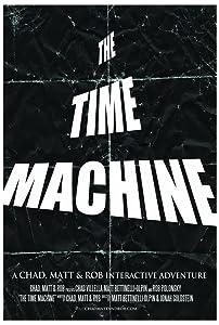 Watch divx hd movies The Time Machine: A Chad, Matt \u0026 Rob Interactive Adventure by [1080i]