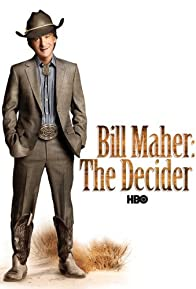 Primary photo for Bill Maher: The Decider