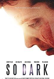 So Dark(2013) Poster - Movie Forum, Cast, Reviews