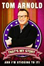 Tom Arnold: That's My Story and I'm Sticking to it (2010) Poster