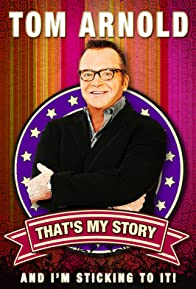 Primary photo for Tom Arnold: That's My Story and I'm Sticking to it