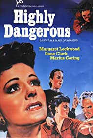 Highly Dangerous (1951) Poster - Movie Forum, Cast, Reviews