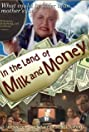 In the Land of Milk and Money (2004) Poster