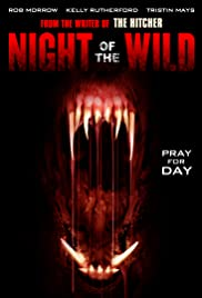 Night of the Wild(2015) Poster - Movie Forum, Cast, Reviews