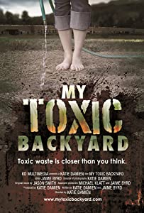 My Toxic Backyard by